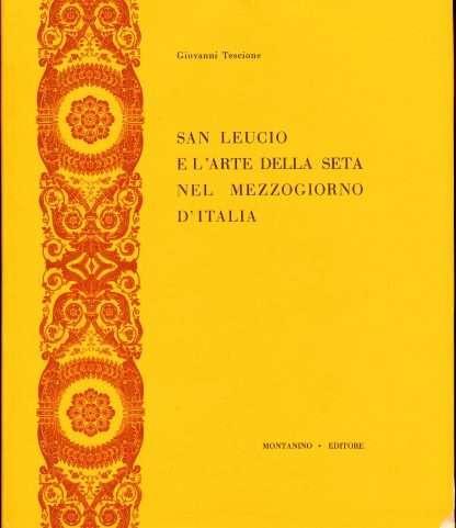 San Leucio e l'arte della seta nel mezzogiorno d'Italia <BR/> Giovanni Tescione