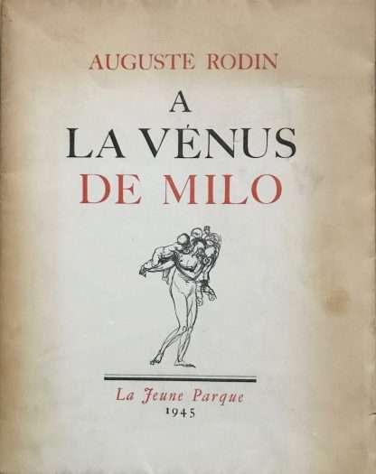 A LA VENUS DE MILO <BR/> Auguste Rodin