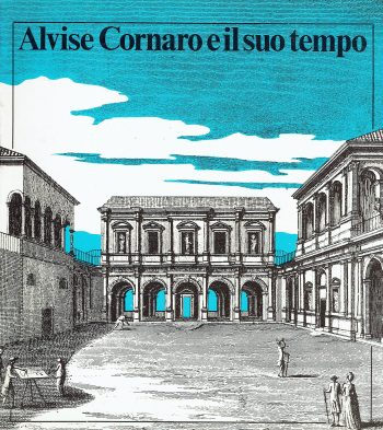 ALVISE CORNARO E IL SUO TEMPO <BR/> autori vari
