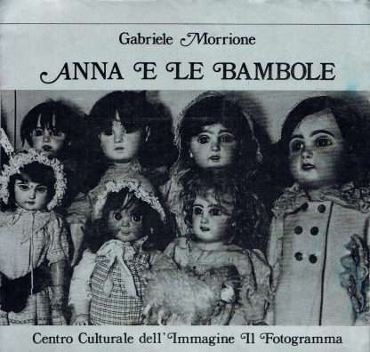 ANNA E LE BAMBOLE <BR/> Gabriele Morrione