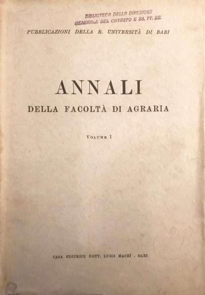 ANNALI DELLA FACOLTA' DI AGRARIA - Volume I <BR/> autori vari