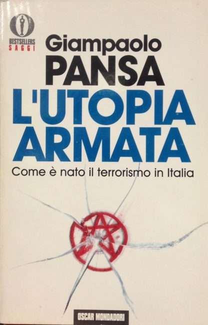 L'UTOPIA ARMATA <BR/> Giampaolo Pansa