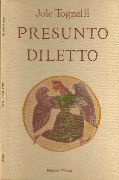 PRESUNTO DILETTO <BR/> Jole Tognelli