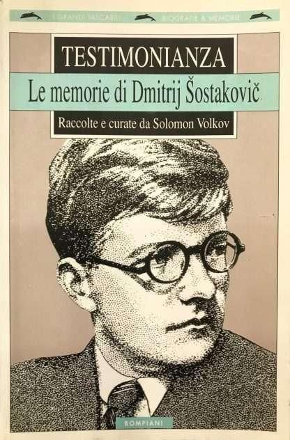 TESTIMONIANZA. Le memorie di Dmitrij Sostakovic <BR/> a cura di Solomon Volkov