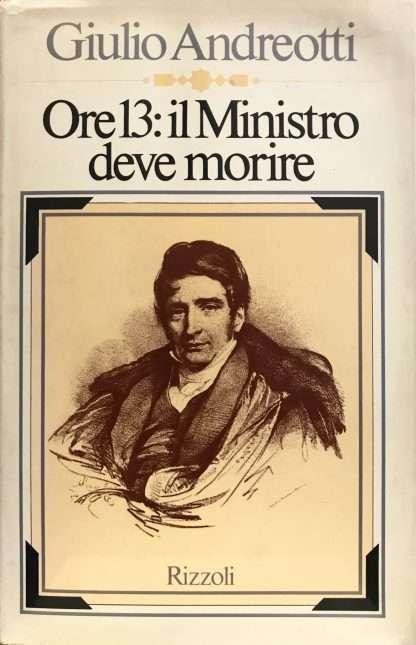 ORE 13: IL MINISTRO DEVE MORIRE <BR/> Giulio Andreotti