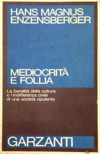 MEDIOCRITA' E FOLLIA <BR/> Hans Magnus Enzensberger