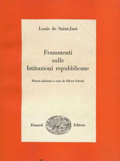 FRAMMENTI SULLE ISTITUZIONI REPUBBLICANE <BR/> Louis de Saint-Just