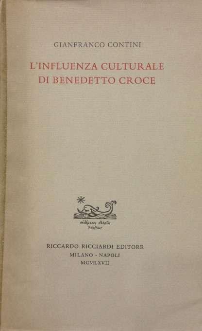 L'INFLUENZA CULTURALE DI BENEDETTO CROCE <BR/> Gianfranco Contini