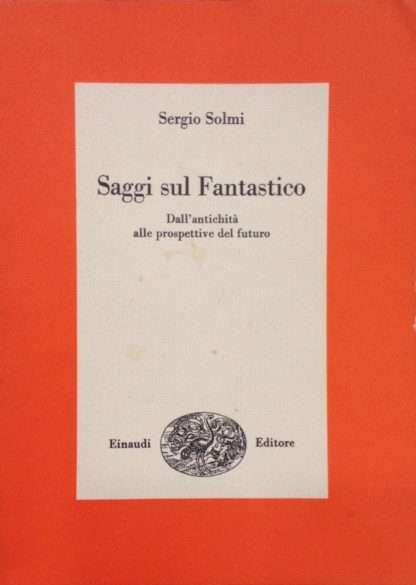 SAGGI SUL FANTASTICO <BR/> Sergio Solmi