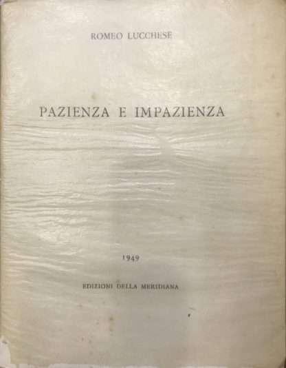 PAZIENZA E IMPAZIENZA <BR/> Romeo Lucchese