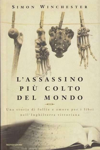 L'ASSASSINO PIU' COLTO DEL MONDO <BR/> Simon Winchester