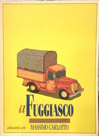 IL FUGGIASCO <BR/> Massimo Carlotto