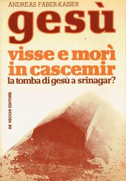 GESU' VISSE E MORI' IN CASCEMIR<BR/> Andreas Faber-Kaiser