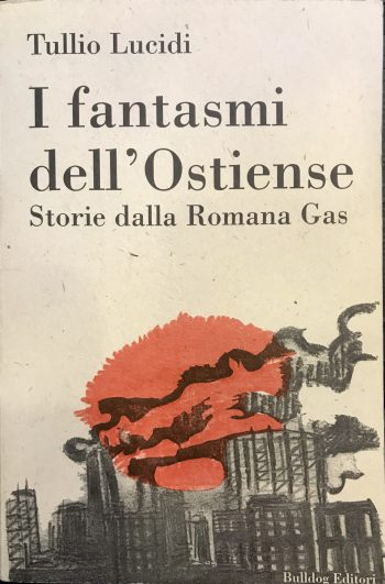 I FANTASMI DELL'OSTIENSE  <BR/> Tullio Lucidi