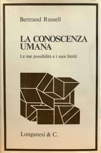 LA CONOSCENZA UMANA <BR/> Bertrand Russell