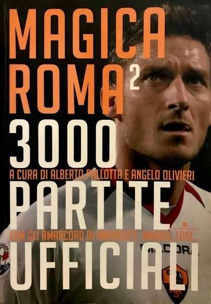 MAGICA ROMA 2 <BR/> a cura di Alberto Pallotta e Angelo Olivieri
