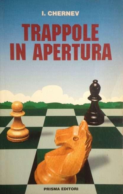 TRAPPOLE IN APERTURA <BR/> I.Chernev