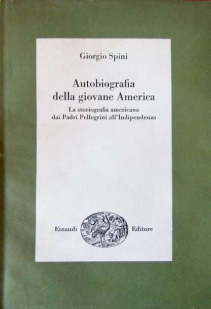 AUTOBIOGRAFIA DELLA GIOVANE AMERICA <BR/> Giorgio Spini
