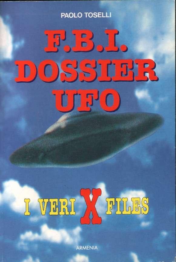 F.B.I. DOSSIER UFO <BR/> Paolo Toselli