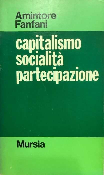 CAPITALISMO SOCIALITA' PARTECIPAZIONE <BR/> Amintore Fanfani