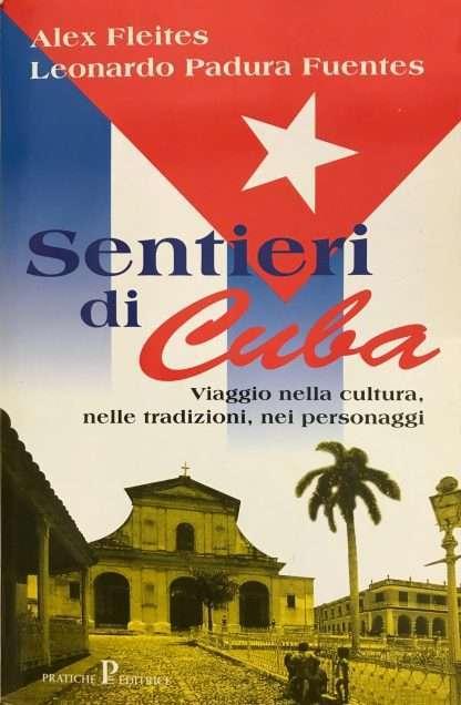 SENTIERI DI CUBA <BR/>Alex Fleites, Leonardo Padura Fuentes