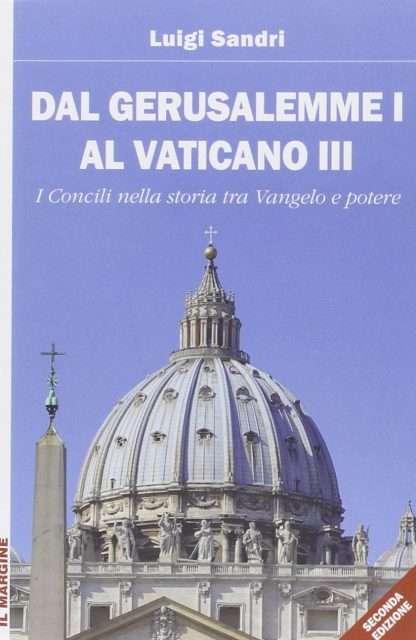DAL GERUSALEMME I AL VATICANO III <BR/> Luigi Sandri