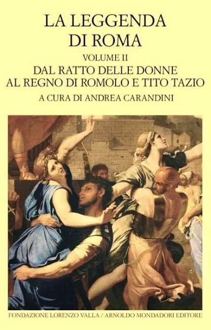 LA LEGGENDA DI ROMA a cura di Andrea Carandini