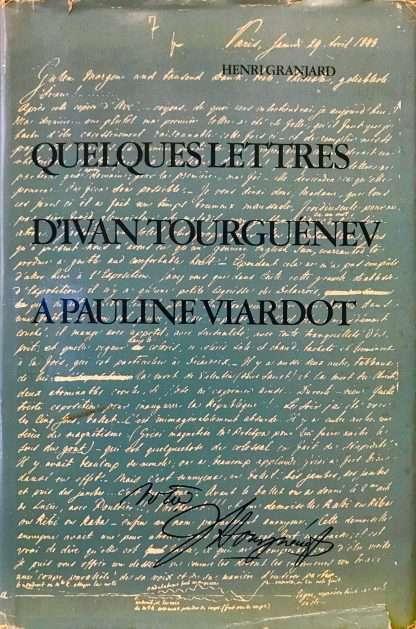 QUELQUES LETTRES D'IVAN TOURGUÉNEV A PAULINE VIARDOT Henri Granjard