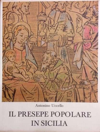 IL PRESEPE POPOLARE IN SICILIA  <BR/> Antonino Uccello