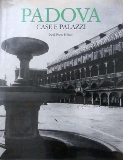 PADOVA CASE E PALAZZI <BR/> Lionello Puppi, Fulvio Zuliani