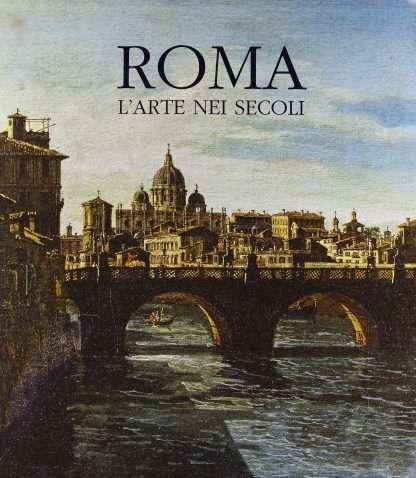 ROMA L'ARTE NEI SECOLI <BR/> Marco Bussagli
