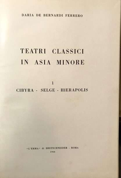 TEATRI CLASSICI IN ASIA MINORE <BR/> Daria De Bernardi Ferrero
