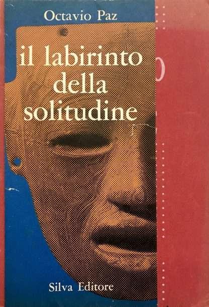 IL LABIRINTO DELLA SOLITUDINE <BR/> Octavio Paz