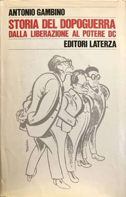 STORIA DEL DOPOGUERRA DALLA LIBERAZIONE AL POTERE DC <BR/> Antonio Gambino
