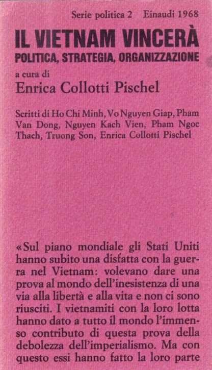 IL VIETNAM VINCERA' <BR/> a cura di Enrica Collotti Pischel