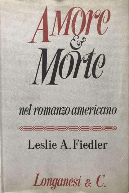 AMORE E MORTE NEL ROMANZO AMERICANO <BR/> Leslie A. Fiedler