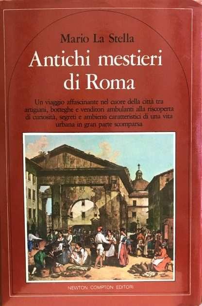 ANTICHI MESTIERI DI ROMA Mario La Stella