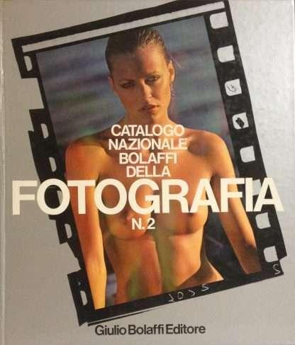 CATALOGO NAZIONALE BOLAFFI DELLA FOTOGRAFIA n.2 <BR/> autori vari