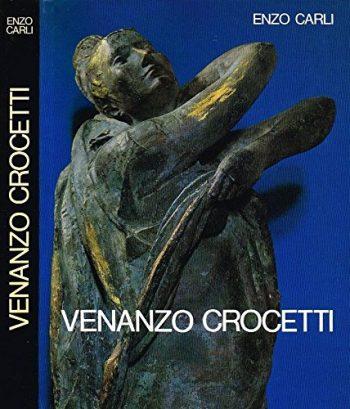 VENANZO CROCETTI <BR/> Enzo Carli