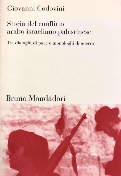STORIA DEL CONFLITTO ARABO ISRAELIANO PALESTINESE <BR/> Giovanni Codovini
