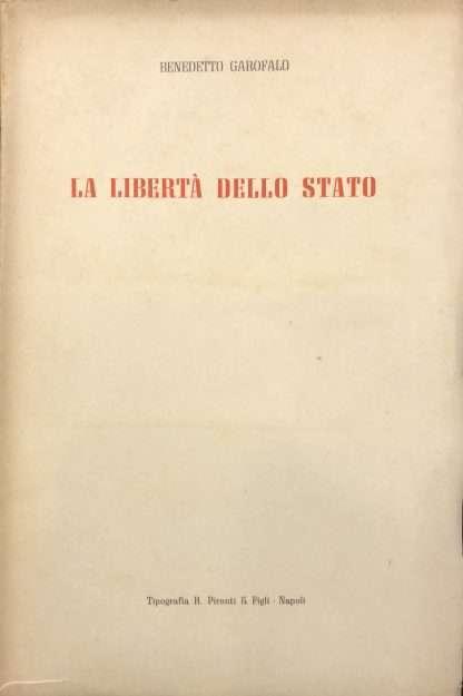 LA LIBERTA' DELLO STATO Benedetto Garofalo