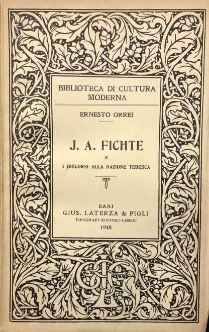 J.A.FICHTE E I DISCORSI ALLA NAZIONE TEDESCA Ernesto Orrei