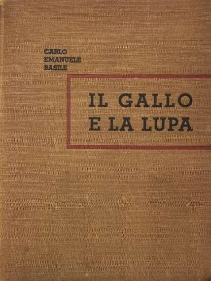 IL GALLO E LA LUPA Carlo Emanuele Basile