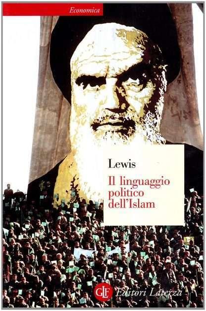 IL LINGUAGGIO POLITICO DELL'ISLAM <BR/> Bernard Lewis