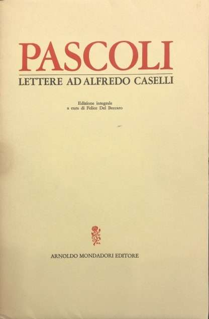 LETTERE AD ALFREDO CASELLI (1898-1910) <BR/> Pascoli