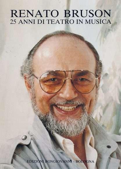 25 ANNI DI TEATRO IN MUSICA <BR/> Renato Bruson