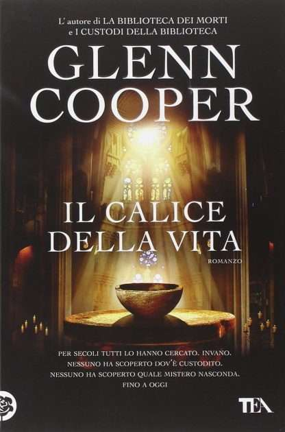IL CALICE DELLA VITA <BR/> Glenn Cooper