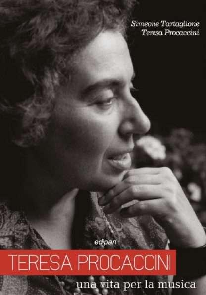 UNA VITA PER LA MUSICA <BR/> Teresa Procaccini e Simeone Tartalione