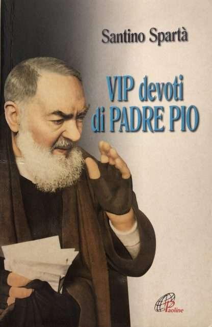 VIP DEVOTI DI PADRE PIO <BR/> Santino Spartà