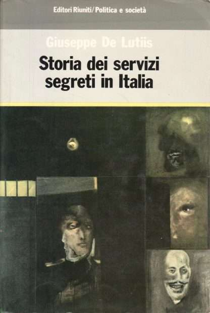 STORIA DEI SERVIZI SEGRETI IN ITALIA <BR/> Giuseppe De Lutiis